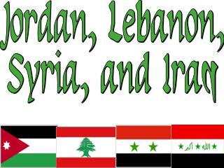 Jordan, Lebanon, Syria, and Iraq