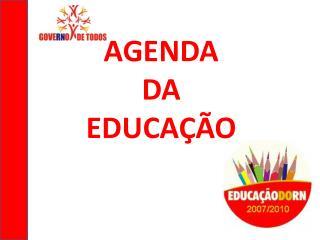 AGENDA  DA  EDUCAÇÃO