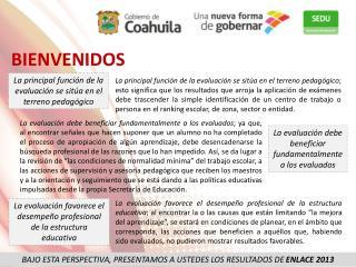 BAJO ESTA PERSPECTIVA, PRESENTAMOS A USTEDES LOS RESULTADOS DE  ENLACE 2013