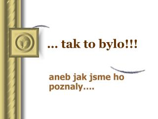 … tak to bylo!!!