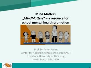 "Mind Matters "" MindMatters "" – a  resource  for  school  mental  health promotion"