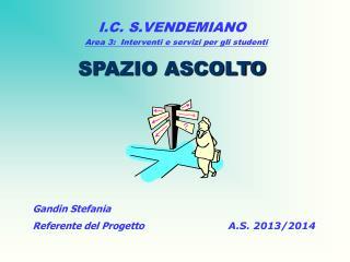 Gandin Stefania  Referente del Progetto A.S. 2013/2014