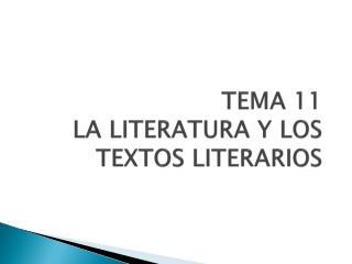 TEMA 11 LA LITERATURA Y LOS TEXTOS LITERARIOS