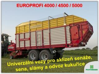 Univerzální vozy pro sklizeň senáže, sena, slámy a odvoz kukuřice