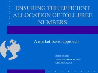 ENSURING THE EFFICIENT ALLOCATION OF TOLL FREE NUMBERS