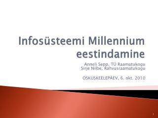 Infosüsteemi  Millennium  eestindamine