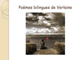 Poèmes bilingues de Verlaine