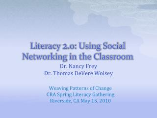 Literacy  2 .0: Using Social Networking in the Classroom