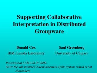 Supporting Collaborative Interpretation in Distributed Groupware