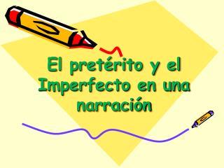 El pret�rito y el Imperfecto en una narraci�n