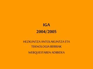 IGA 2004/2005
