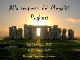 Alla scoperta dei Megaliti Pugliesi
