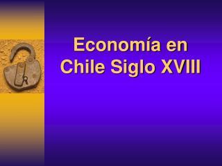 Economía en Chile Siglo XVIII