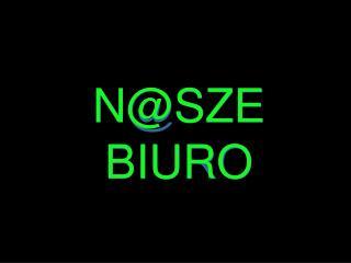 N@SZE  BIURO