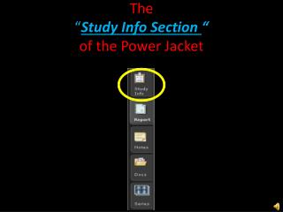 "The  "" Study Info Section  ""  of the Power Jacket"