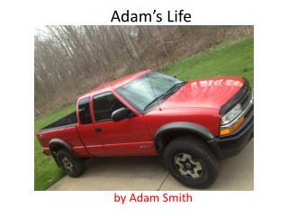 Adam�s Life