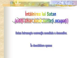 Întâlnirea lui Satan   (citiţi chiar dacă sunteţi ocupaţi)
