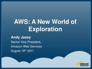 AWS: A New World of Exploration