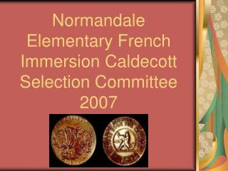 Normandale Elementary French Immersion Caldecott Selection Committee 2007