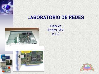 LABORATORIO DE REDES Cap 2: Redes LAN V.1.2