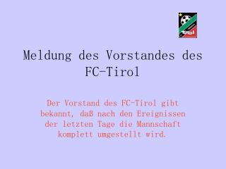 Meldung des Vorstandes des  FC-Tirol