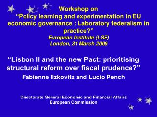 """""""Lisbon II and the new Pact: prioritising structural reform over fiscal prudence?"""""""