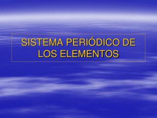 SISTEMA PERI�DICO DE LOS ELEMENTOS
