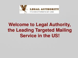 Welcome to Legal Authority, the Leading Targeted Mailing Service in the US!