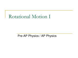 Rotational Motion I