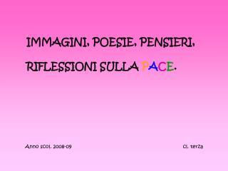 IMMAGINI, POESIE, PENSIERI,  RIFLESSIONI SULLA  P A C E .