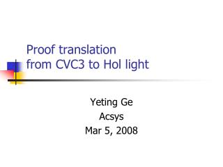 Proof translation  from CVC3 to  Hol  light