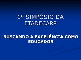 1º SIMPÓSIO DA ETADECARP