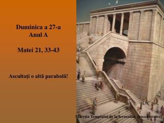 Duminica a 27-a Anul A Matei 21, 33-43