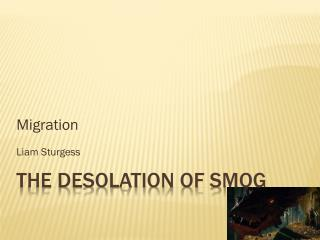 The Desolation of Smog