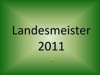 Landesmeister 2011