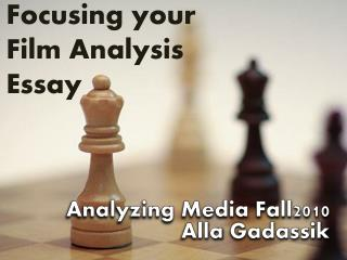 Focusing your Film Analysis  Essay
