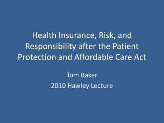 Health Insurance, Risk, and Responsibility after the Patient Protection and Affordable Care Act