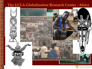 The UCLA Globalization Research Center - Africa