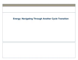 Energy: Navigating Through Another Cycle Transition