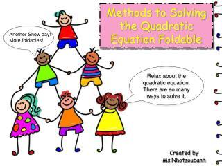 Methods to Solving the Quadratic Equation Foldable