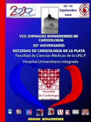 VIII JORNADAS BONAERENSES DE CARDIOLOGIA 55° ANIVERSARIO  SOCIEDAD DE CARDIOLOGIA DE LA PLATA