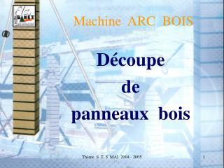 Machine  ARC  BOIS