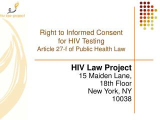 Right to Informed Consent  for HIV Testing  Article 27-f of Public Health Law
