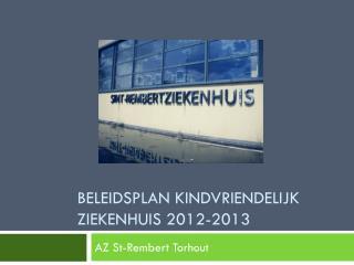 Beleidsplan Kindvriendelijk ziekenhuis 2012-2013