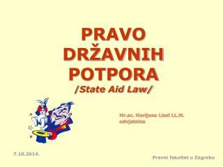PRAVO  DR�AVNIH POTPORA   / State Aid Law/