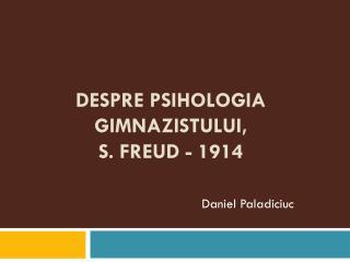 Despre psihologia gimnazistului, S. Freud - 1914