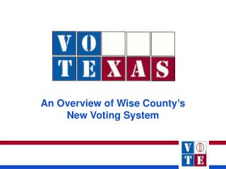 An Overview of Wise County's New Voting System