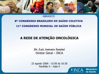 ABRASCO 8º CONGRESSO BRASILERO DE SAÚDE COLETIVA 11º CONGRESSO MUNDIAL DE SAÚDE PÚBLICA