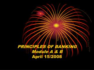 PRINCIPLES OF BANKING Module A & B April 15/2008