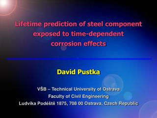 Lifetime prediction of steel component exposed to time-dependent  corrosion effects